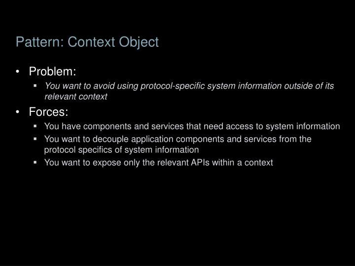 Pattern: Context Object