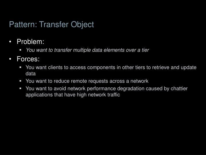 Pattern: Transfer Object