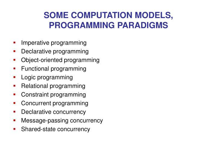 SOME COMPUTATION MODELS,