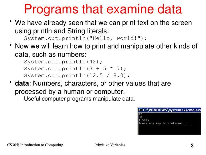 Programs that examine data