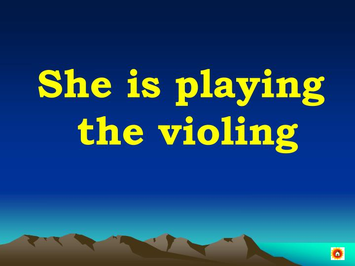 She is playing the violing