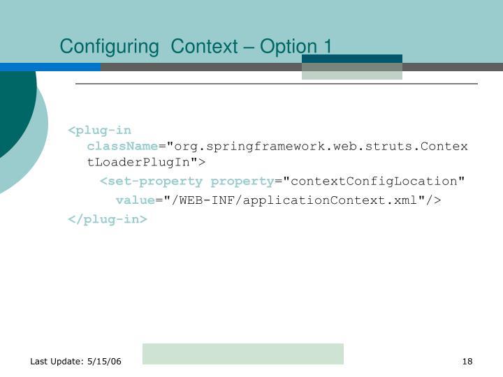 Configuring  Context – Option 1