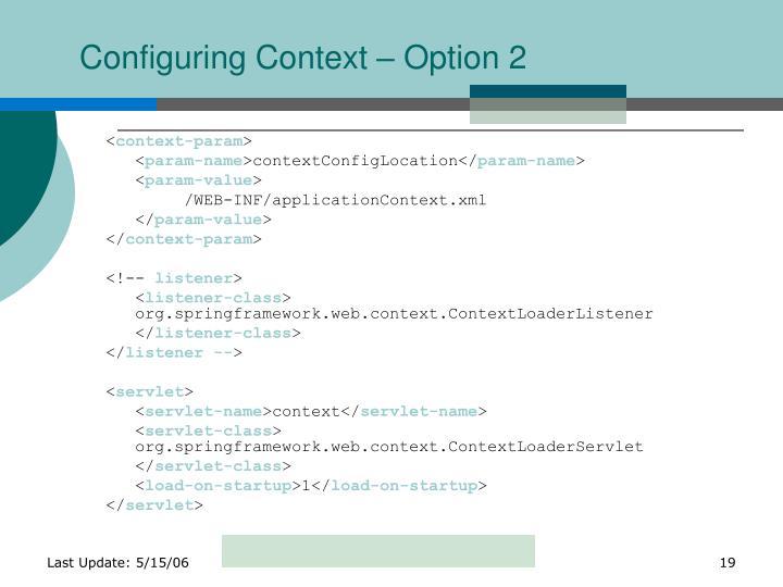 Configuring Context – Option 2