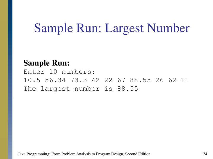Sample Run: Largest Number