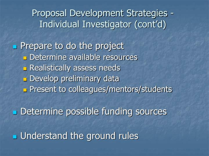 Proposal Development Strategies - Individual Investigator (cont'd)