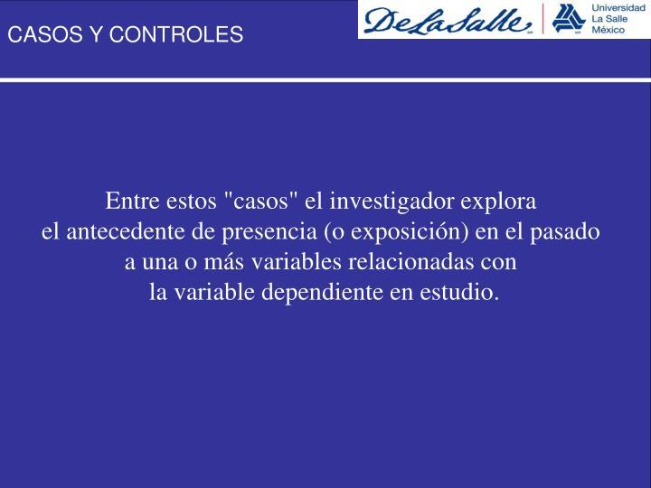 """Entre estos """"casos"""" el investigador explora"""