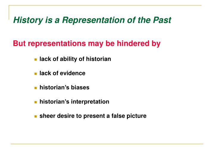 History is a Representation of the Past