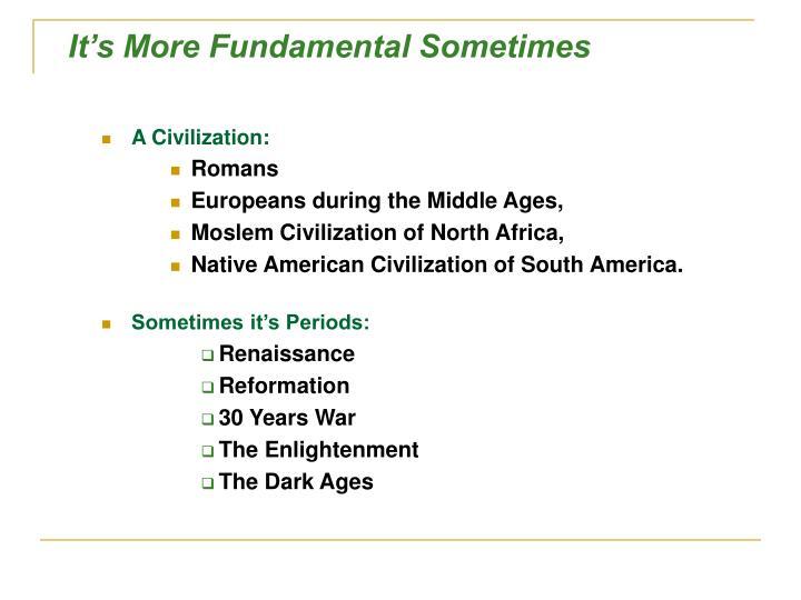 It's More Fundamental Sometimes