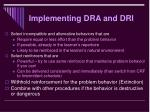 implementing dra and dri