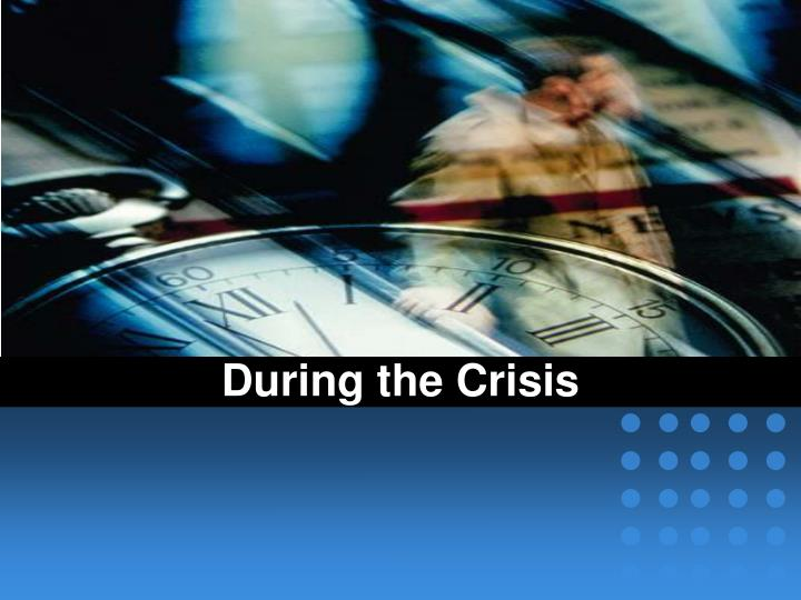 During the Crisis