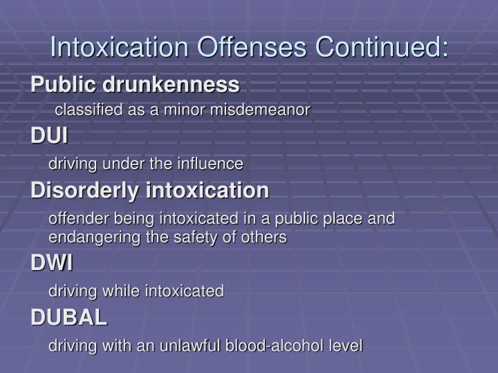 Intoxication Offenses Continued: