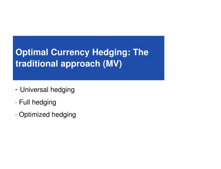 Optimal Currency Hedging: The traditional approach (MV)