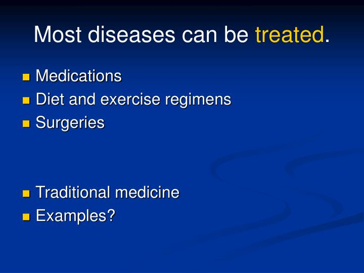 Most diseases can be