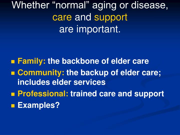 "Whether ""normal"" aging or disease,"