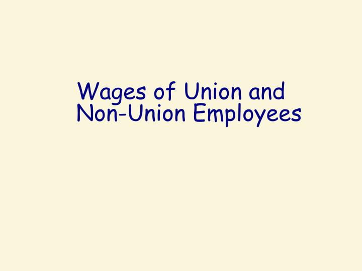 Wages of Union and