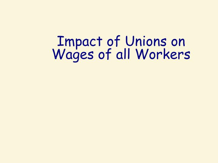 Impact of Unions on