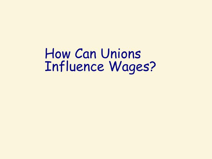 How Can Unions