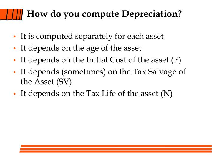 How do you compute Depreciation?