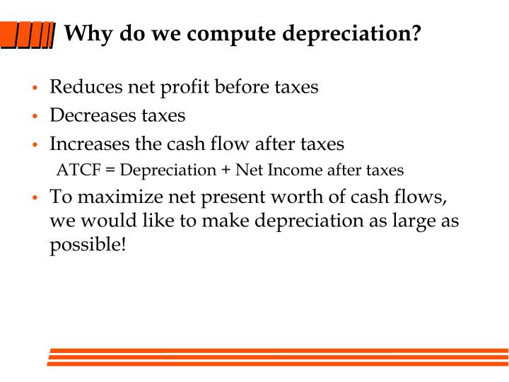 Why do we compute depreciation?