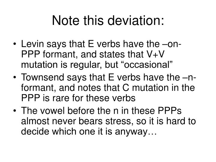 Note this deviation: