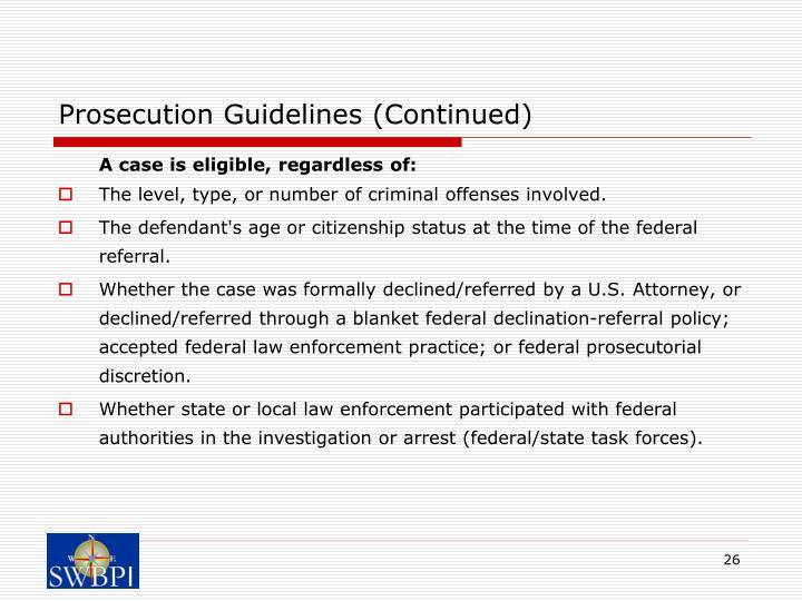 Prosecution Guidelines (Continued)
