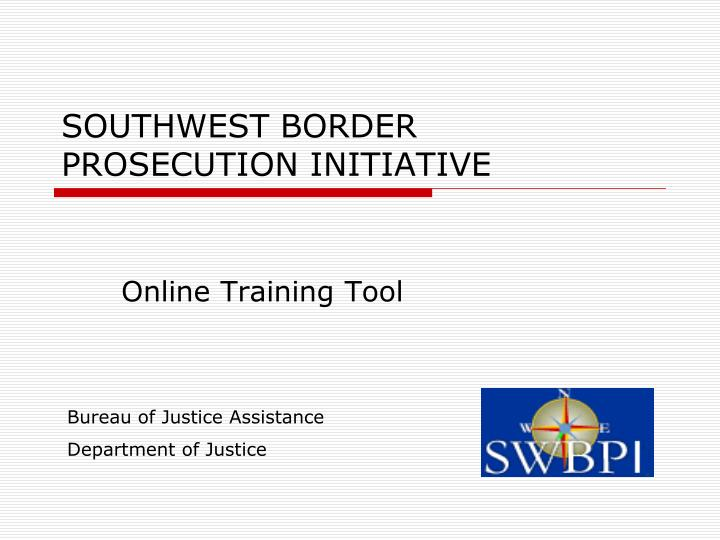 Southwest border prosecution initiative
