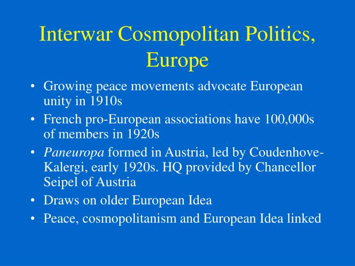 Interwar Cosmopolitan Politics, Europe
