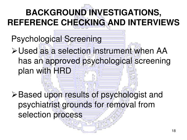 BACKGROUND INVESTIGATIONS, REFERENCE CHECKING AND INTERVIEWS