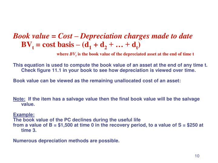 Book value = Cost – Depreciation charges made to date
