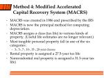 method 4 modified accelerated capital recovery system macrs