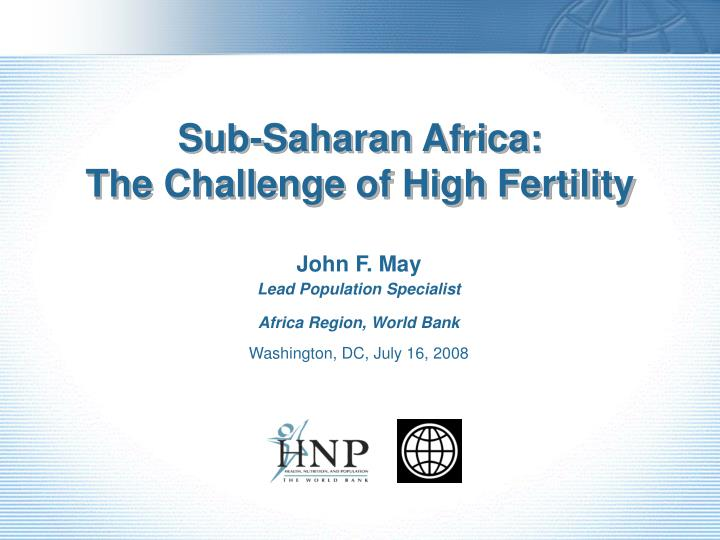 Sub saharan africa the challenge of high fertility