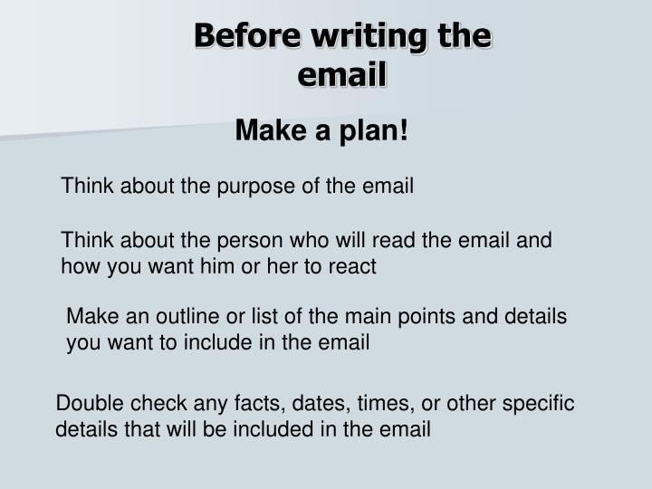 Before writing the email