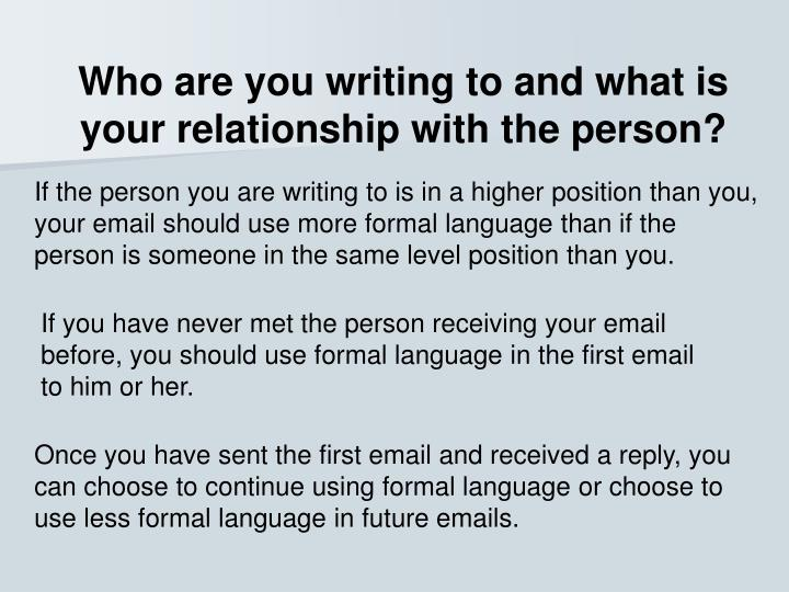 Who are you writing to and what is your relationship with the person?