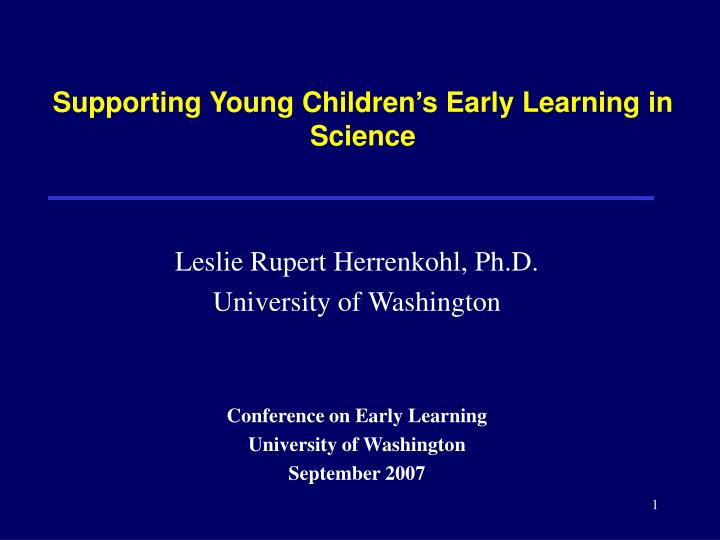 Supporting young children s early learning in science