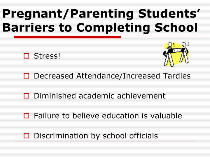 Pregnant/Parenting Students' Barriers to Completing School