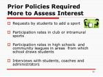 prior policies required more to assess interest