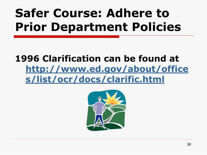 Safer Course: Adhere to Prior Department Policies