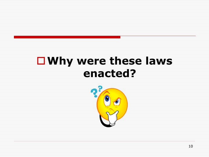 Why were these laws enacted?