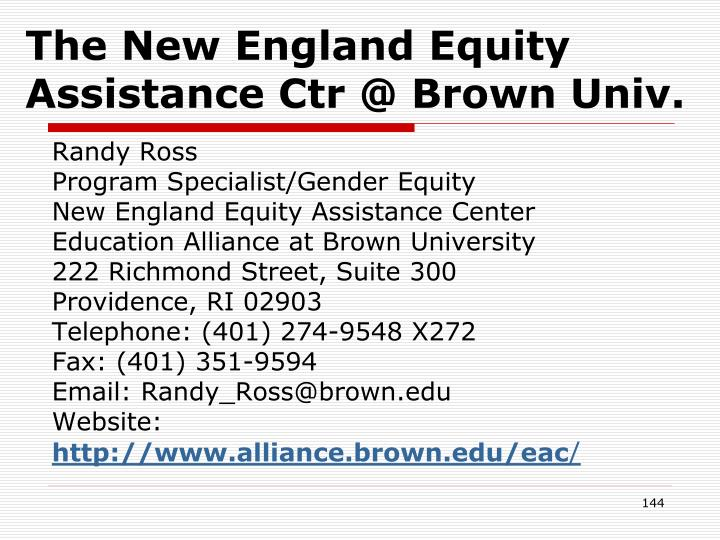 The New England Equity Assistance Ctr @ Brown Univ.