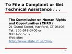 to file a complaint or get technical assistance1