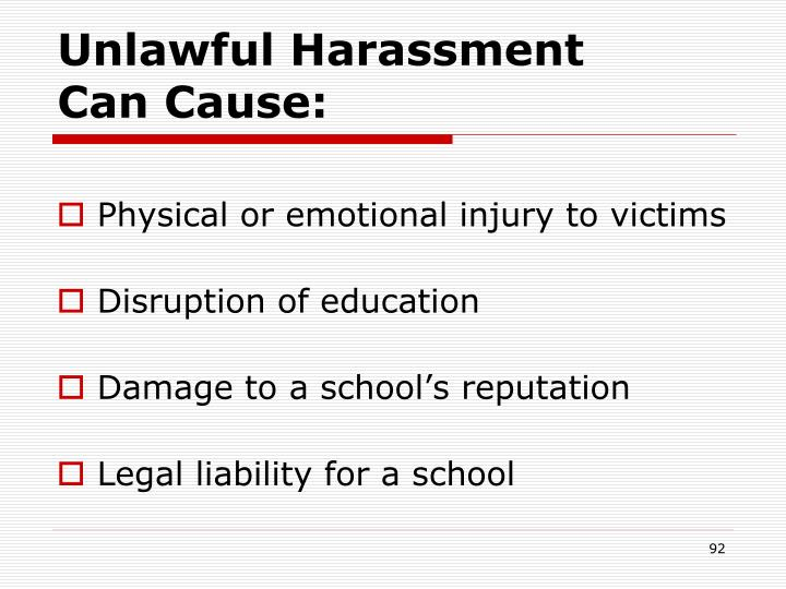 Unlawful Harassment    Can Cause:
