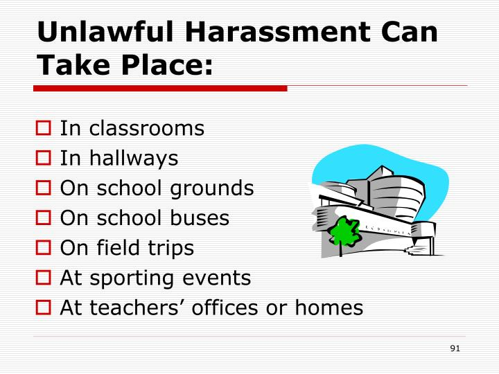 Unlawful Harassment Can Take Place: