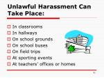 unlawful harassment can take place