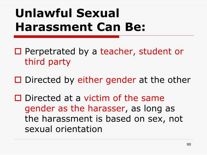 Unlawful Sexual Harassment Can Be: