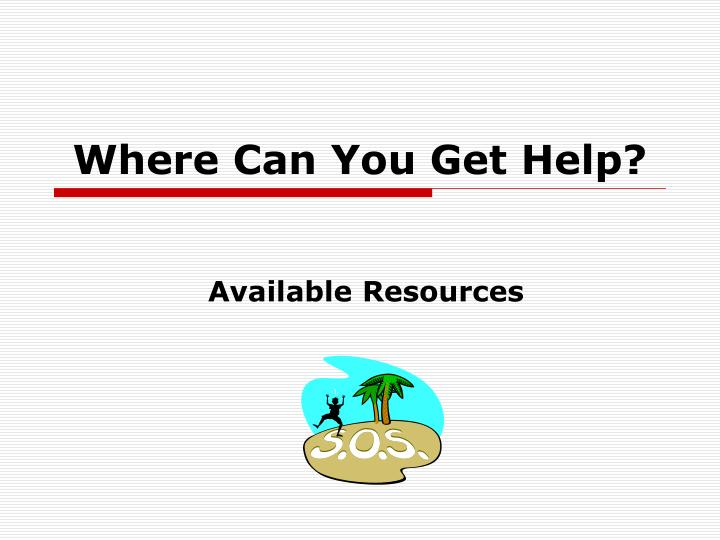 Where Can You Get Help?