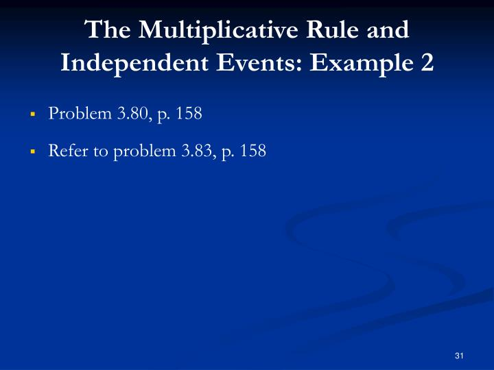 The Multiplicative Rule and Independent Events: Example 2
