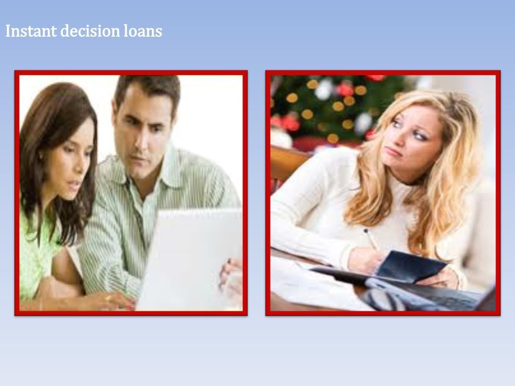 Instant decision loans