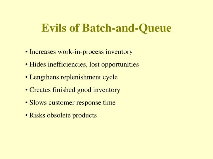 Evils of Batch-and-Queue