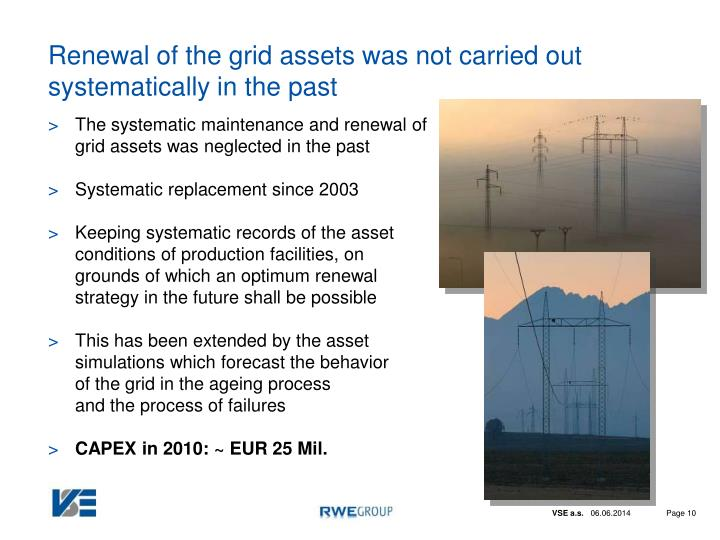 Renewal of the grid assets was not carried out systematically in the past