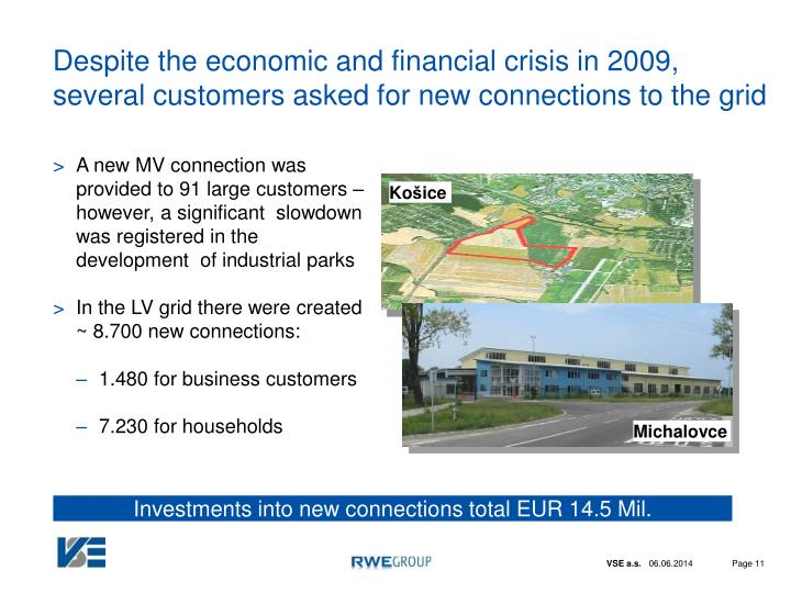 Despite the economic and financial crisis in 2009, several customers asked for new connections to the grid